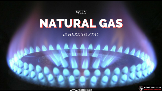 Why Natural Gas is Here to Stay